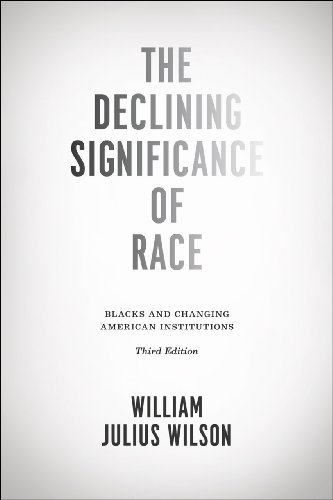 Declining Significance of Race Blacks and Changing American Institutions 3rd 2012 edition cover