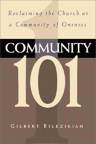 Community 101 Reclaiming the Local Church as Community of Oneness  1997 edition cover