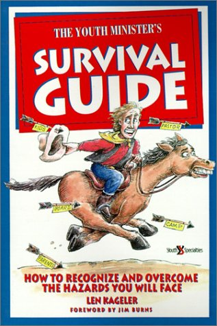 Youth Minister's Survival Guide : How to Recognize and Overcome the Hazards You Will Face N/A edition cover