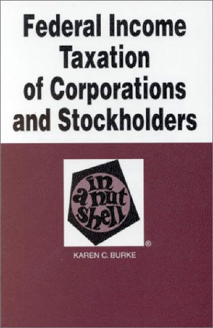Federal Income Taxation of Corporations and Stockholders in a Nutshell 4th 1996 9780314066411 Front Cover