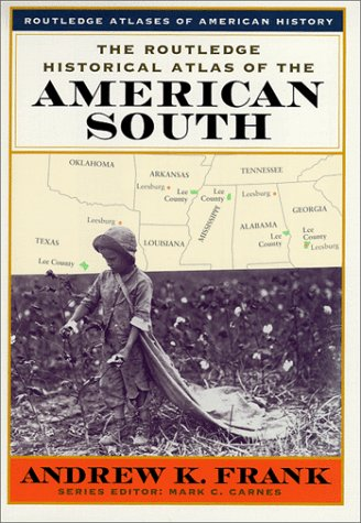 Routledge Historical Atlas of the American South   1999 9780415921411 Front Cover