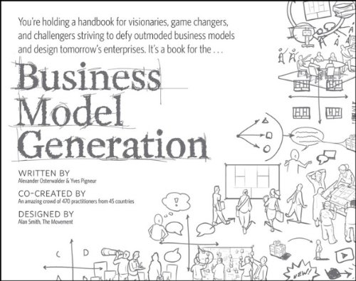 Business Model Generation A Handbook for Visionaries, Game Changers, and Challengers  2010 edition cover