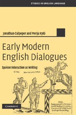 Early Modern English Dialogues Spoken Interaction as Writing  2010 9780521835411 Front Cover