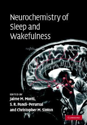 Neurochemistry of Sleep and Wakefulness   2008 9780521864411 Front Cover