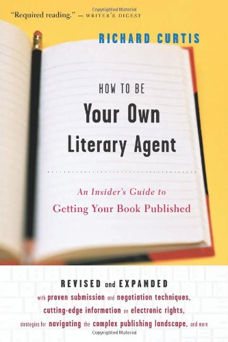 How to Be Your Own Literary Agent An Insider's Guide to Getting Your Book Published  1996 (Revised) edition cover