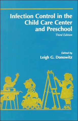 Infection Control in the Child Care Center and Preschool  3rd 1996 (Revised) 9780683180411 Front Cover