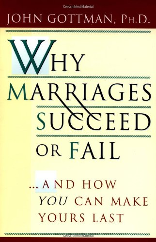 Why Marriages Succeed or Fail And How You Can Make Yours Last  1994 edition cover