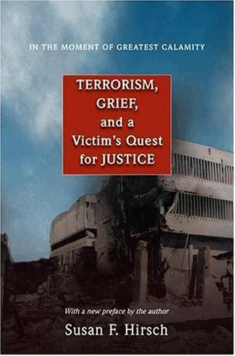 In the Moment of Greatest Calamity Terrorism, Grief, and a Victim's Quest for Justice  2009 (Revised) edition cover
