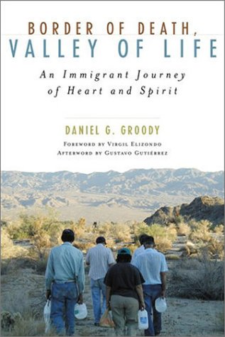Border of Death, Valley of Life An Immigrant Journey of Heart and Spirit  2002 9780742522411 Front Cover
