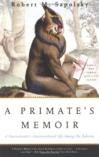 Primate's Memoir A Neuroscientist's Unconventional Life among the Baboons  2002 edition cover