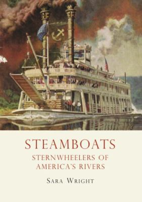 Steamboats Icons of America's Rivers  2012 9780747811411 Front Cover