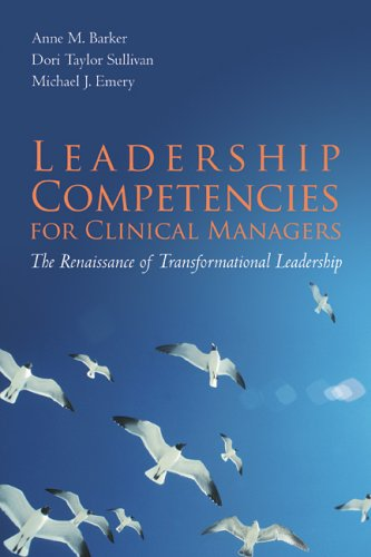 Leadership Competencies for Clinical Managers The Renaissance of Transformational Leadership  2006 edition cover