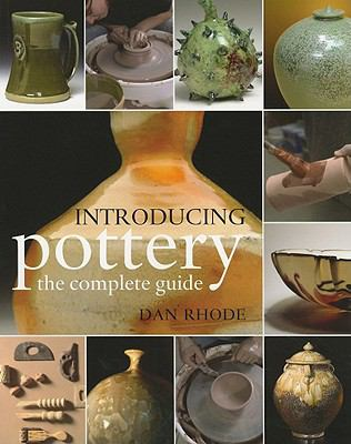 Introducing Pottery The Complete Guide  2011 9780812221411 Front Cover