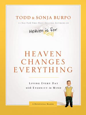 Heaven Changes Everything Living Every Day with Eternity in Mind  2012 edition cover
