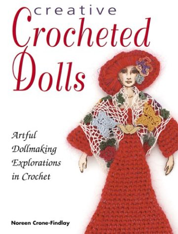 Creative Crocheted Dolls 50 Whimsical Designs  2004 9780873497411 Front Cover
