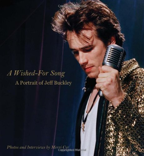 Wished-For Song A Portrait of Jeff Buckley  2008 9780879309411 Front Cover