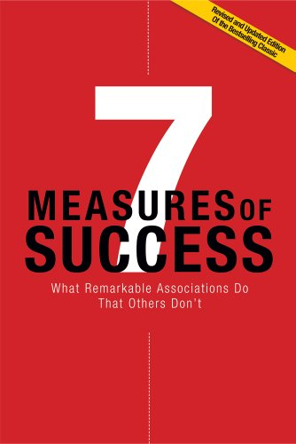 7 Measures of Success What Remarkable Associations Do That Others Don't 2nd 2012 (Revised) edition cover