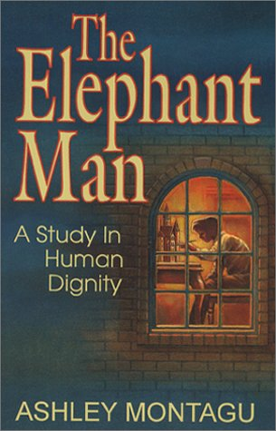 Elephant Man A Study in Human Dignity  2001 edition cover