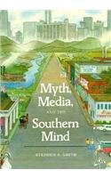 Myth, Media and the Southern Mind  N/A 9780938626411 Front Cover