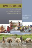 Time to Listen Hearing People on the Receiving End of International Aid N/A edition cover