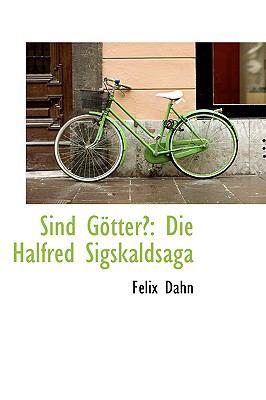 Sind Gotter?: Die Halfred Sigskaldsaga  2009 edition cover