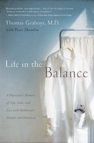 Life in the Balance A Physician's Memoir of Life, Love, and Loss with Parkinson's Disease and Dementia N/A edition cover