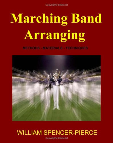 Marching Band Arranging Methods, Materials, Techniques N/A edition cover