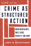 Crime as Structured Action Doing Masculinities, Race, Class, Sexuality, and Crime 2nd (Revised) edition cover