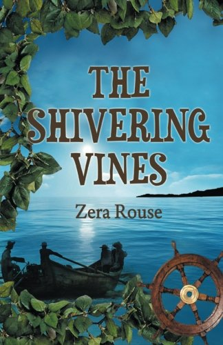 The Shivering Vines:   2013 9781483659411 Front Cover