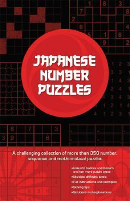 Japanese Number Puzzles A Challenging Collection of More Than 350 Logic, Sequence, and Mathematical Puzzles N/A 9781560259411 Front Cover