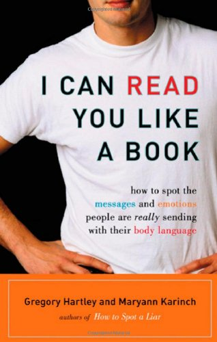 I Can Read You Like a Book How to Spot the Messages and Emotions People Are Really Sending with Their Body Language  2007 edition cover
