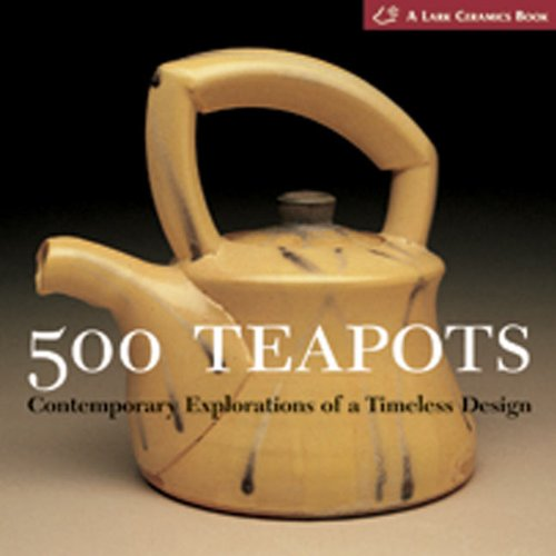 500 Teapots Contemporary Explorations of a Timeless Design  2002 edition cover