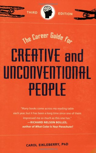 Career Guide for Creative and Unconventional People  3rd 2007 (Revised) edition cover