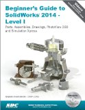 Beginner's Guide to SolidWorks 2014 - Level I  N/A edition cover