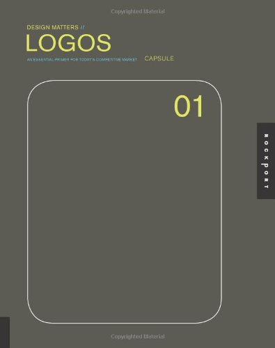 Design Matters: Logos 01 An Essential Primer for Today's Competitive Market  2007 edition cover