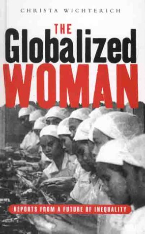 Globalized Woman Reports from a Future of Inequality  2000 9781856497411 Front Cover