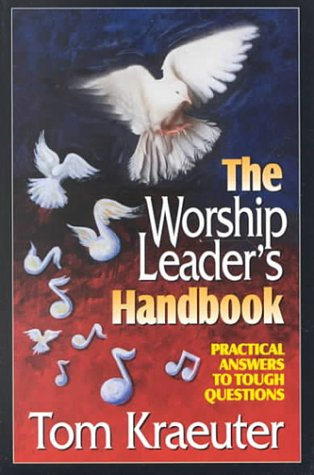 Worship Leader's Handbook : Practical Answers to Tough Questions N/A edition cover