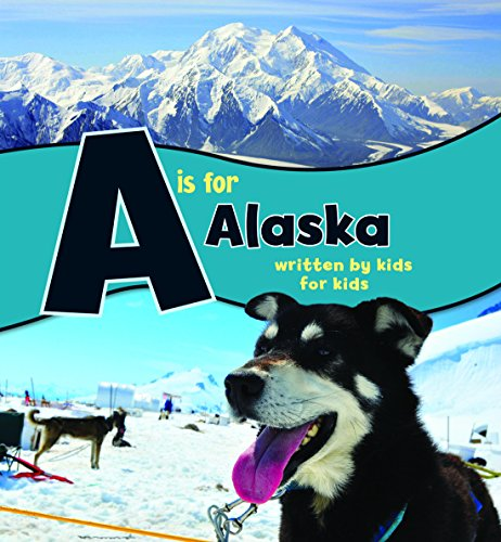 Is for Alaska Written by Kids for Kids  2015 9781941821411 Front Cover