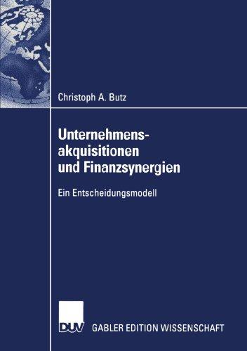 Unternehmensakquisitionen und Finanzsynergien Ein Entscheidungsmodell  2002 9783824476411 Front Cover
