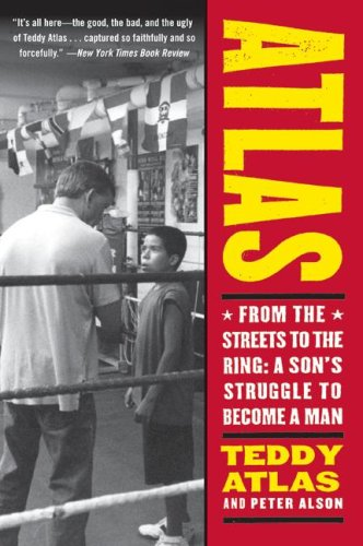 Atlas From the Streets to the Ring: a Son's Struggle to Become a Man  2007 9780060542412 Front Cover