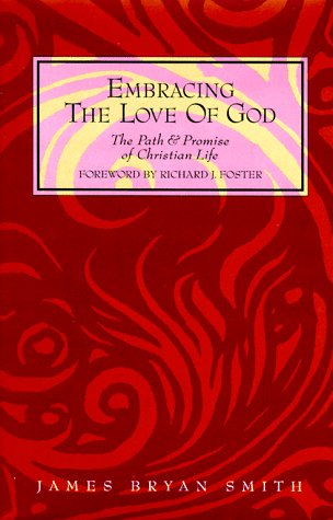 Embracing the Love of God The Path and Promise of Christian Life N/A 9780060667412 Front Cover
