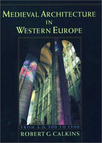 Medieval Architecture in Western Europe From A. D. 300 to 1500  1998 edition cover