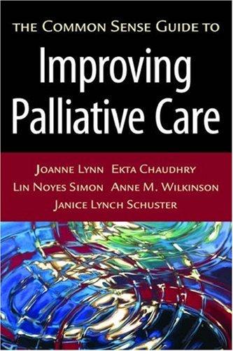 Common Sense Guide to Improving Palliative Care   2007 edition cover