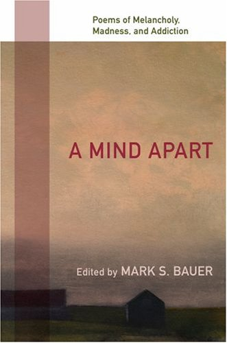 Mind Apart Poems of Melancholy, Madness, and Addiction  2008 edition cover