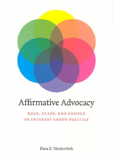 Affirmative Advocacy Race, Class, and Gender in Interest Group Politics  2007 edition cover