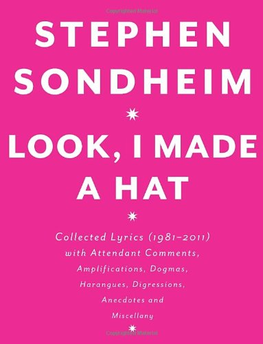 Look, I Made a Hat Collected Lyrics (1981-2011) with Attendant Comments, Amplifications, Dogmas, Harangues, Digressions, Anecdotes and Miscellany  2011 edition cover