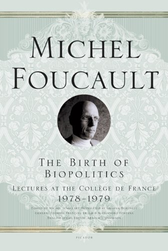 Birth of Biopolitics Lectures at the Coll�ge de France 1978-1979 N/A edition cover