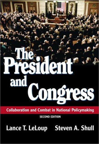 President and Congress Collaboration and Combat in National Policymaking 2nd 2003 (Revised) edition cover