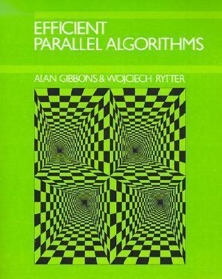 Efficient Parallel Algorithms  N/A 9780521388412 Front Cover