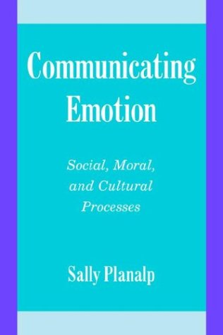 Communicating Emotion Social, Moral, and Cultural Processes  1999 edition cover